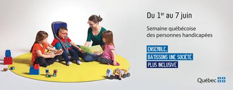 Bandeau de la Semaine québécoise des personnes handicapées, du premier au 7 juin 2019, Ensemble bâtissons une société plus inclusive.