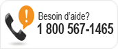 Besoin d'aide ? 1 800 567-1465.